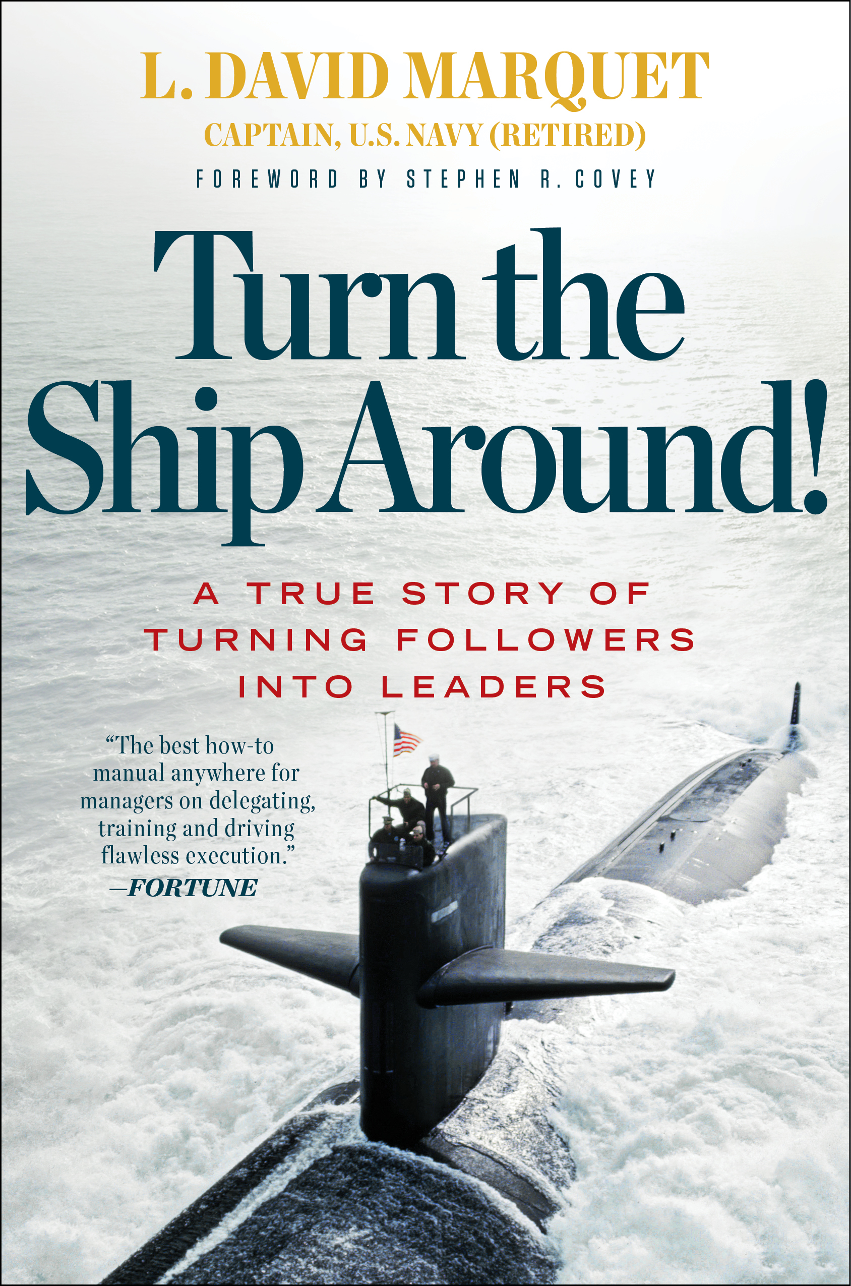 An 80/20 Analysis And Summary:  Turn The Ship Around – How To Create Leadership At Every Level